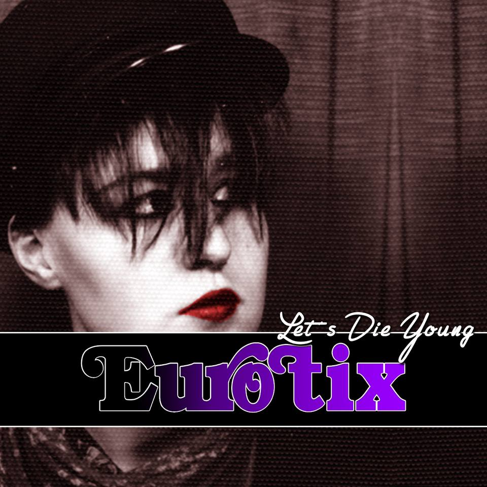 Eurotix – Let's Die Young