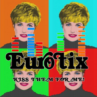 Eurotix Kiss Them For Me